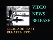 Click here for info about the LECHLADE RAFT REGATTA video